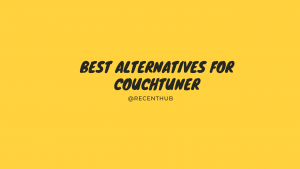 Best Alternatives for Couchtuner