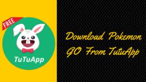 Download Pokemon go from Tutuapp